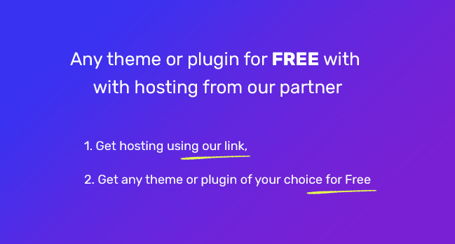 Buy Hosting, Get any theme or plugin for free