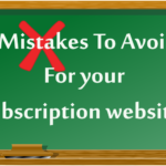 8  mistakes you must avoid while selling subscriptions online