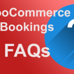 WooCommerce bookings – Frequently asked Questions