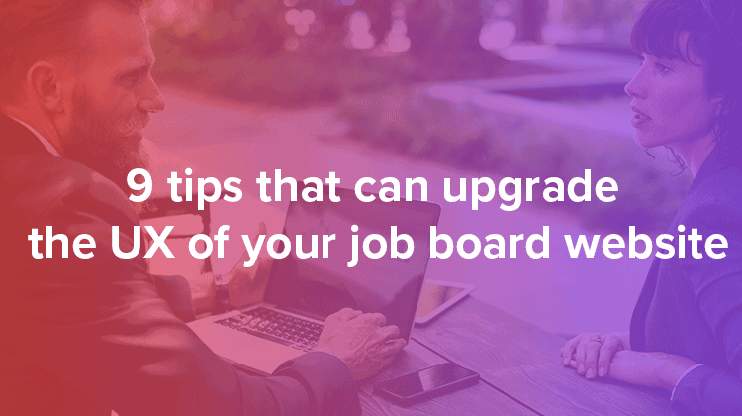 Upgrade the user experience of Job board