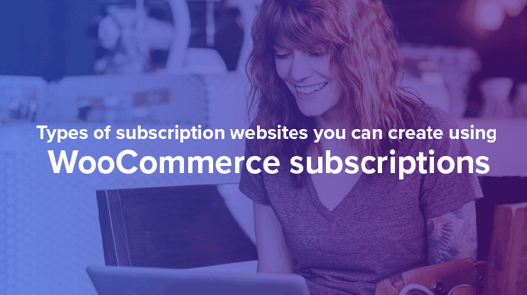 Types of subscription based websites