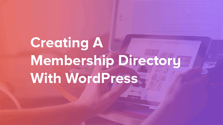Create A Membership Directory With WordPress