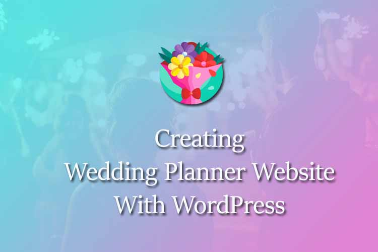 Creating wedding planner website with WordPress