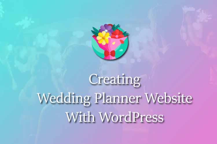 Creating wedding planner website with WordPress