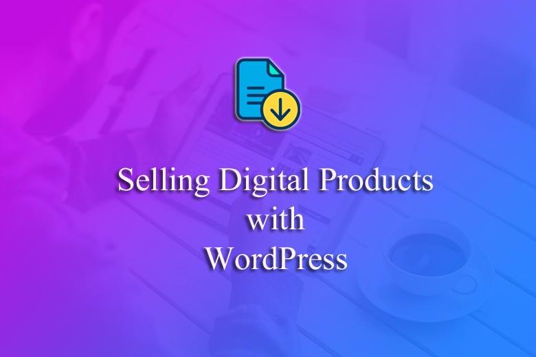 Sell digital downloads WordPress
